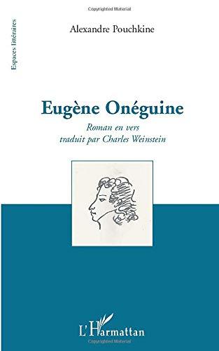 Alexandre Pouchkine: Eugène Onéguine - Roman en vers traduit par Charles Weinstein