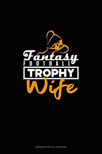 Fantasy Football Trophy Wife: Sermon Notes Journal