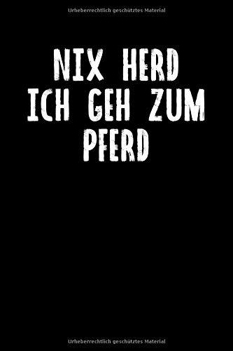 Nix Herd Ich Geh Zum Pferd: Notizbuch Journal Tagebuch 100 linierte Seiten   6x9 Zoll (ca. DIN A5)