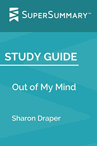 Study Guide: Out of My Mind by Sharon Draper (SuperSummary)