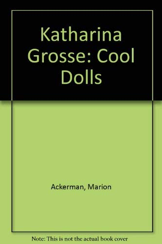 Katharina Grosse, cool Puppen: Cool Dolls