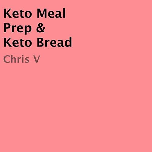 Page de couverture de Keto Meal Prep & Keto Bread