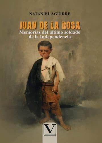 Juan de la Rosa: Memorias del ltimo soldado de la Independencia: 1 (Narrativa)