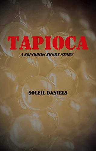 Tapioca: A Squiddies Short Story (English Edition)