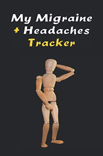 My Migraine + Headaches Tracker: For Keeping Track of Chronic Migraines, Cluster, Tension, TMJ and Headaches. (6