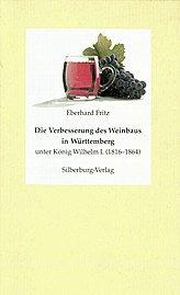 Die Verbesserung des Weinbaus in Württemberg unter König Wilhelm  I. (1816-1864)