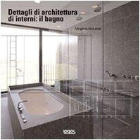 Foto di Dettagli di architettura di interni: il bagno. Ediz. illustrata