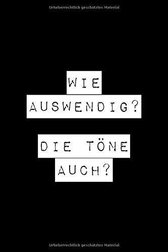 Wie auswendig? Die Töne auch?: Notizbuch mit Punktraster für Sängerinnen & Sänger / Chorleiter / Musiker, 100 Seiten, ca. A5