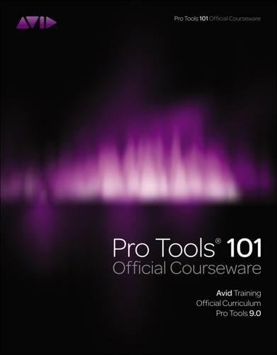 Pro Tools 101 Official Courseware, Version 9.0