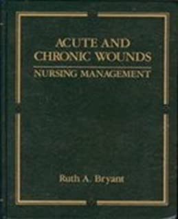 Acute and Chronic Wounds: Nursing Management