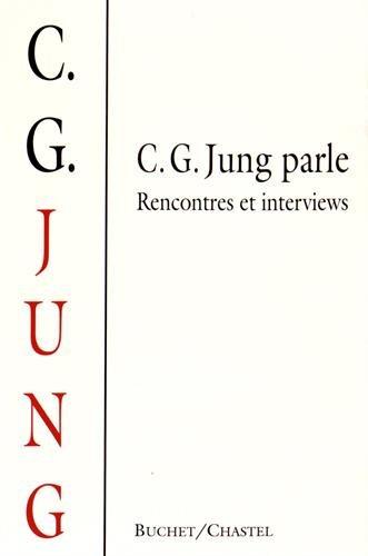C. G. Jung parle. Rencontres et interviews