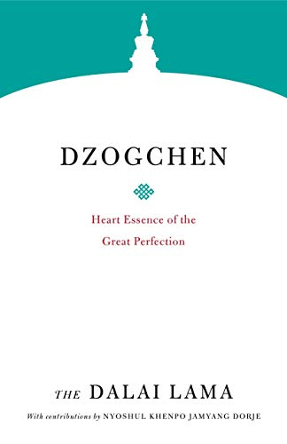 Dzogchen: Heart Essence of the Great Perfection (Core Teachings of Dalai Lama)