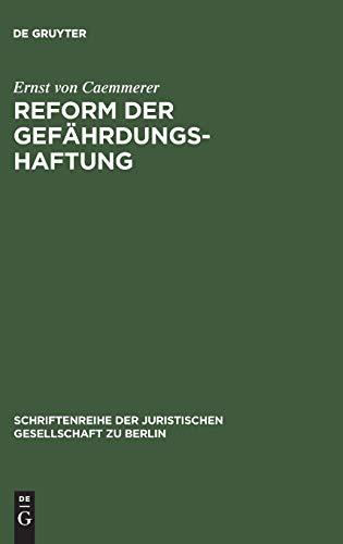 Reform der Gefährdungshaftung: Vortrag gehalten vor der Berliner Juristischen Gesellschaft am 20. November 1970 (Schriftenreihe der Juristischen Gesellschaft zu Berlin, 42, Band 42)