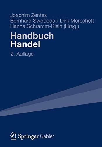 Handbuch Handel: Strategien – Perspektiven – Internationaler Wettbewerb