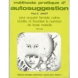 Paul-C. Jagot. Méthode pratique d'autosuggestion. Préface de M. le docteur Pierre-Louis Rehm. 19e mille