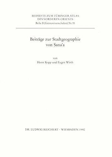 Beiträge zur Stadtgeographie von Sana'a (Reihe B (Geisteswissenschaften))