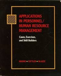 Applications in Personnel/Human Resource Management: Cases, Exercises and Skill Builders