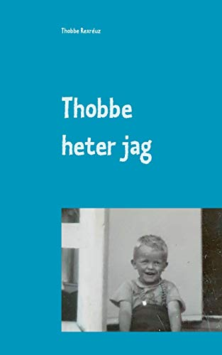 Thobbe heter jag: Så blev mitt liv.