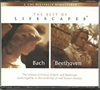 Bach and Beethoven: The Best of Lifescape