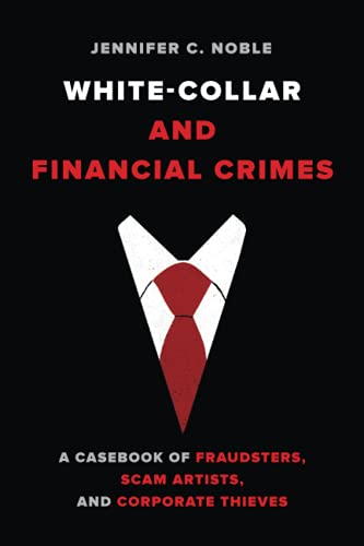 Compare Textbook Prices for White Collar and Financial Crimes First Edition ISBN 9780520302891 by Noble