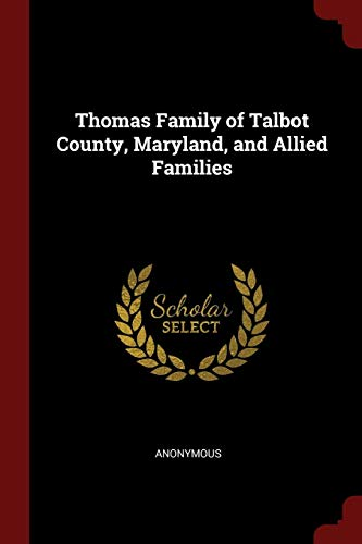 Download Thomas Family of Talbot County, Maryland, and Allied Families 1375762540