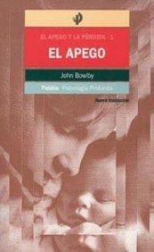 El apego: El apego y la pérdida 1 (Psicología profunda) (Spanish Edition)