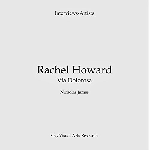 Rachel Howard: Via Dolorosa     Cv/Visual Arts Research, Book 127              Autor:                                                                                                                                 Nicholas James                               Sprecher:                                                                                                                                 Dana Brewer Harris                      Spieldauer: 23 Min.     Noch nicht bewertet     Gesamt 0,0