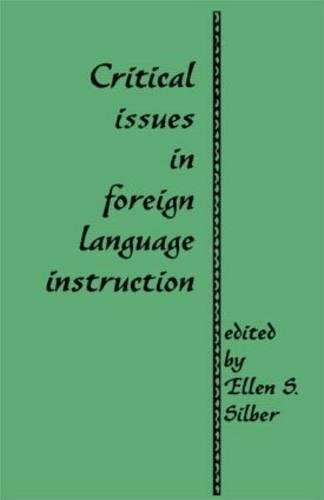 Critical Issues in Foreign Language Instruction (Garland Reference Library of Social Science, Band 459)