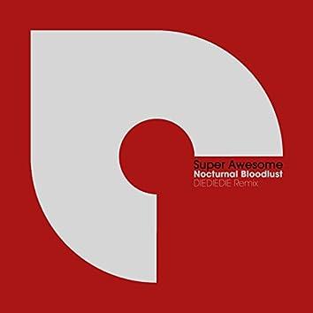 Nocturnal Bloodlust (DIEDIEDIE Remix)