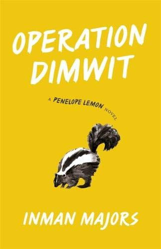 Operation Dimwit: A Penelope Lemon Novel (Yellow Shoe Fiction)