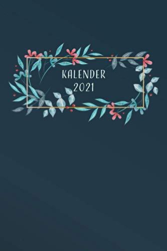 Schöner Kalender 2021 mit Feiertagen Deutsch: Jahresplaner und Taschenkalender für das Jahr 2021 von Januar bis Dezember mit Ferien, Feiertagen und ... - Organizer und Zeitplaner für 1 Jahr