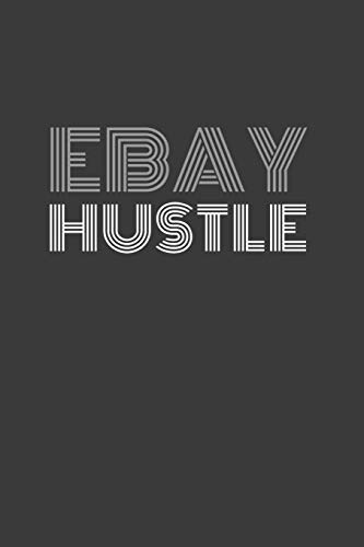 Ebay Hustle: Ebay Hustle Journal/Notebook