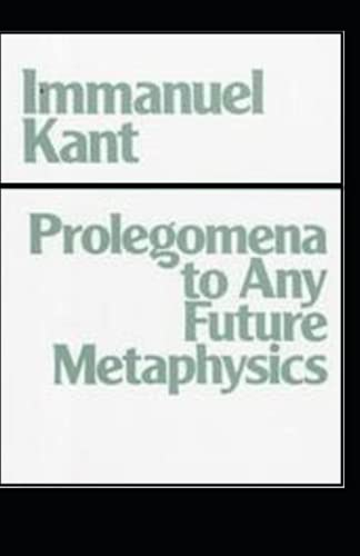 Kant's Prolegomena To Any Future Metaphysics annotated edition