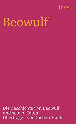 Beowulf: Die Geschichte von Beowulf und seinen Taten (insel taschenbuch)