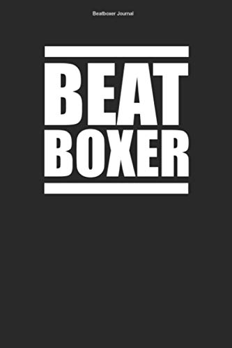 Beatboxer Journal: 100 Pages | Lined Interior | Hobby Microphone Rapper Mic Sound Team Beats Beat Box Rap Music Rapping Beatboxers Gift