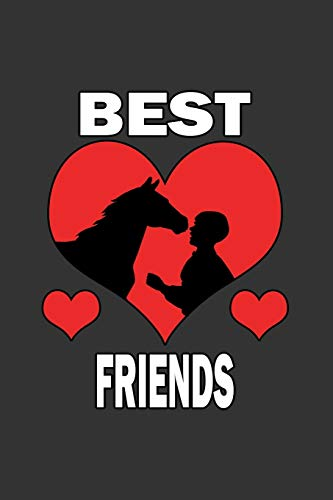 Best Friends: Notebook - Dotgrid Journal - Writing Diary Book - Planer - Best Friends, Horse, Riding, Animal, Ride, Sport - Lovw - Doted - Gift Idea for Horse Lovers, 120 Pages Size 6x9 (Din. A5)