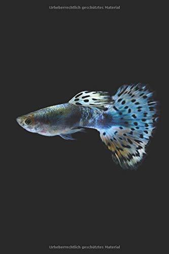 Aquarium Tagebuch: Planer, Notizbuch, Bestandsbuch, Futterplan für alle Auqarianer und Aquaristik Fans ♦ Logbuch für über 100 Einträge ♦ 6x9 Format ♦ Motiv: Guppy
