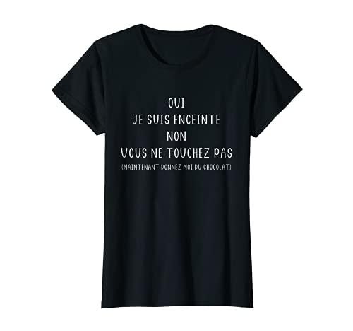 Femme Future maman femme enceinte pas touchez Oui je suis enceinte T-Shirt