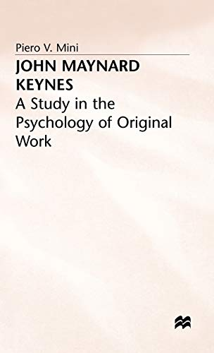 John Maynard Keynes: A Study in the Psychology of Original Work