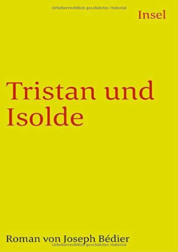 Tristan und Isolde: Roman (insel taschenbuch)
