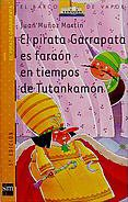 El pirata Garrapata es faraón en tiempos de Tutankamón (El Barco de Vapor Naranja)