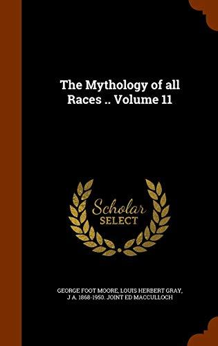 The Mythology of all Races .. Volume 11