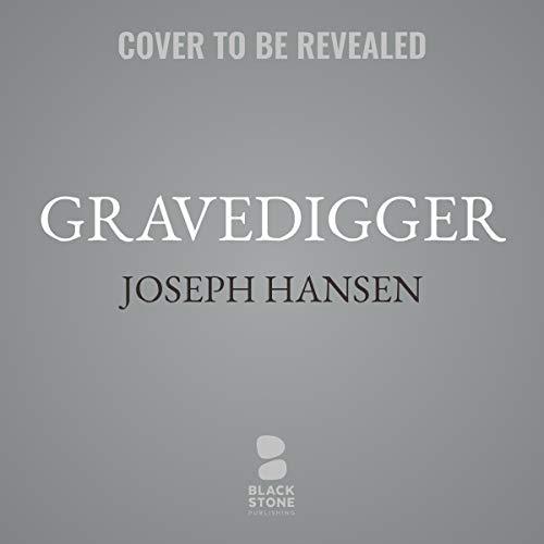 Gravedigger     A Dave Brandstetter Mystery, Book 4              Auteur(s):                                                                                                                                 Joseph Hansen                           Durée: 6 h     Pas de évaluations     Au global 0,0