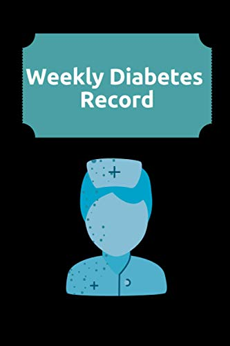 Weekly Diabetes Record: Record & Monitor at Home, Medical notebook: 6 x 9 inches - 120 Pages, is a great gift.