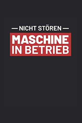 Nicht stören Maschine in Betrieb: 6x9 (ca. DIN A5 / A 5) Muscle Notizbuch Fitness Tagebuch Anabolika Bullet Journal Gym Notizblock Bench Press Notizheft Muskel Logbuch Bodybuilding