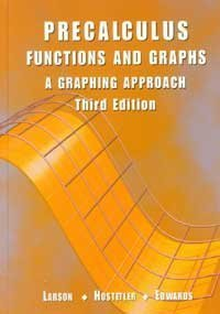 Pre Calculus Functions and Graphs: A Graphing Approach