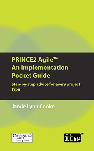 PRINCE2 Agile An Implementation Pocket Guide: Step-By-Step Advice for Every Project Type