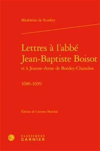 Lettres a L'abbe Jean-baptiste Boisot: 1686-1699 (Correspondances Et Memoires, Band 36)