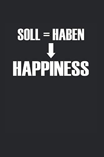 Soll Haben Happiness: Lustiges Controller & Buchhalter Notizbuch, Accountant & Bwl Studenten Geschenk, 120 Seiten A5 Kariert