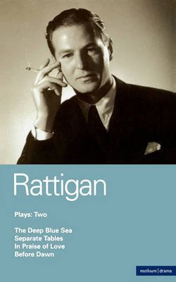 [Rattigan Plays: 'The Deep Blue Sea'; 'Separate Tables'; 'In Praise of Love'; 'Before Dawn' v. 2] (By: Terence Rattigan) [published: March, 1985]